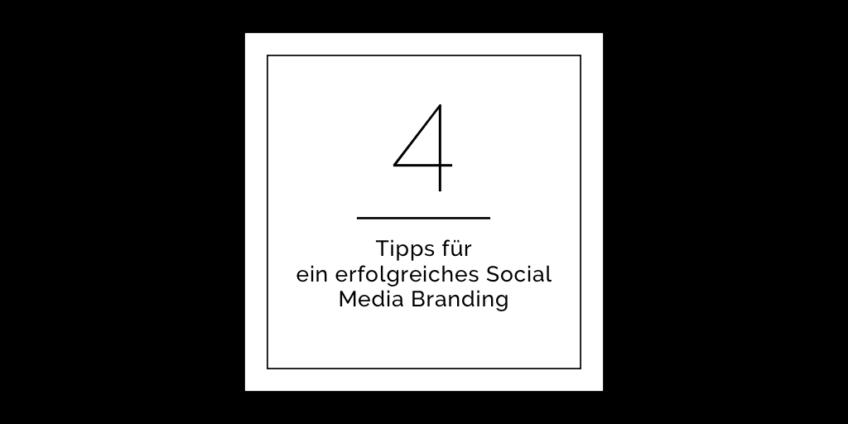 4 Tipps für ein erfolgreiches Social Media Branding und warum es so wichtig ist