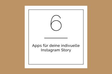 6 Apps für deine individuelle Instagram Story