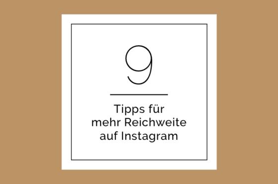 9 Tipps für mehr Reichweite auf Instagram