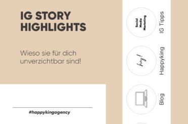 Instagram Story Highlights – wieso sie für dich unverzichtbar sind!