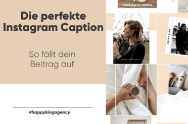 Die perfekte Instagram Caption – So fällt dein Beitrag auf