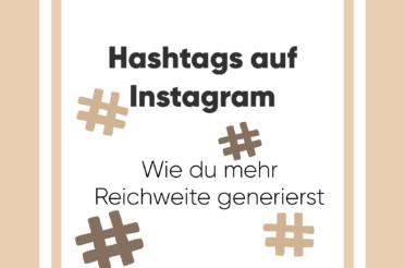 Hashtags auf Instagram – Wie du mehr Reichweite generierst