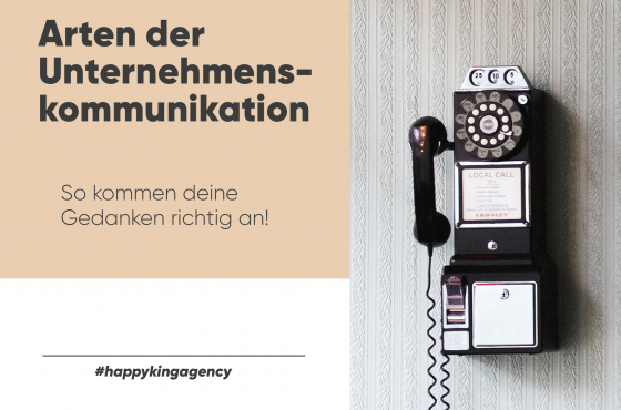 Arten der Unternehmenskommunikation – So kommen deine Gedanken richtig an!