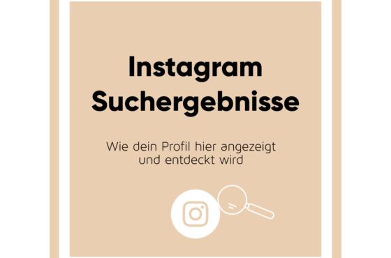 Wie du in den Instagram Suchergebnissen angezeigt und entdeckt wirst
