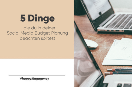 5 Dinge, die du in deiner Social Media Budget Planung berücksichtigen solltest