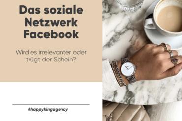 Wieso Facebook nach wie vor einen hohen Stellenwert im Social Media Marketing hat