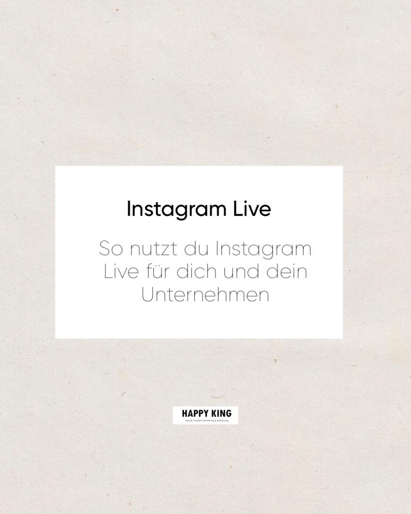 Instagram Live – So nutzt du es für dich und dein Unternehmen